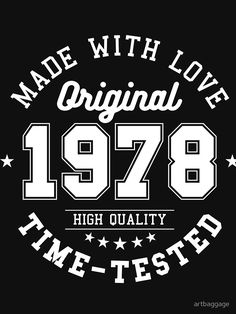 'Birthday 70 year Gifts 1948 Made With Love Original T-Shirt' Classic T-Shirt by artbaggage Graphic Design Typography, Logo Design, London Map, Vintage T-shirts, Woodworking Logo, Machine Embroidery Designs, Embroidery Ideas, Retro Logos, Quote Posters