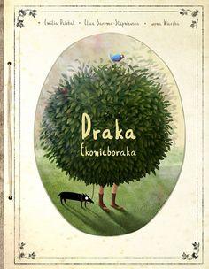 Draka Ekonieboraka (author Eliza Saroma-Stępniewska, Iwona Wierzba,illustrator Emilia Dziubak,publisher ALBUS