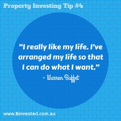 I really like my life. Ive arranged my life so that I can do what I want. - Warren Buffet