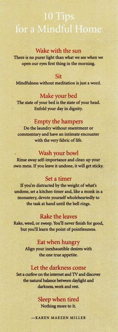 10 tips for a mindful home by Karen Maezen Miller. via One Love Organics.