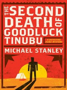 "Read ""The Second Death of Goodluck Tinubu A Detective Kubu Mystery"" by Michael Stanley available from Rakuten Kobo. ""The African Columbo….Like the first book to feature Kubu, A Carrion Death, this is a smart, satisfyingly complex myster. Mystery Novels, Mystery Series, Used Books, My Books, Andre Norton, Craig Johnson, Sleep Late, Cozy Mysteries, Good Luck"