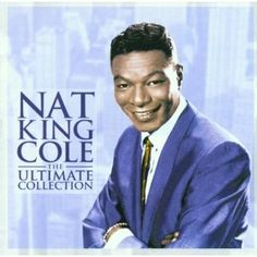 Nat King Cole, the ultimate collection