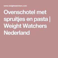 Ovenschotel met spruitjes en pasta | Weight Watchers Nederland