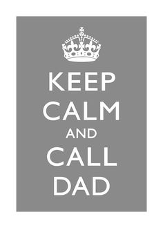 Best Keep Calm sign ever! keep calm and call dad english queen red fire engine blue green brown gray art print