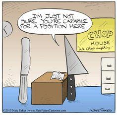 The Chop House only hires the sharpest applicants.   Read Break of Day #comics @ http://www.gocomics.com/break-of-day/2015/06/24?utm_source=pinterest&utm_medium=socialmarketing&utm_campaign=social-pin   #GoComics #webcomic #interview