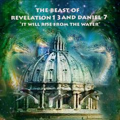 It would rise from the sea (Revelation 13:1). The sea (or water) in prophecy refers to people, or a populated area (Revelation 17:15). So the beast, or Antichrist, would arise from amid the then-known world. The papacy arose in Rome so it illustrates  this point.
