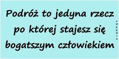 http://www.xdpedia.com/7871/podroz_to_jedyna_rzecz_po_ktorej_stajesz_sie.html