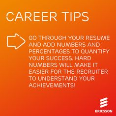 Try this simple Ericsson Career Tip to boost your resume by quantifying your work!