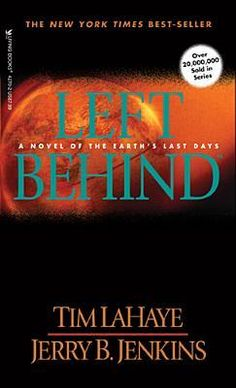 Left Behind: A Novel of the Earth's Last Days by Tim LaHaye