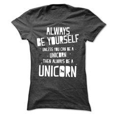 Always be a Unicorn T Shirt, Hoodie, Sweatshirt