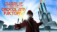 Tim Burton – Charlie & the Chocolate Factory