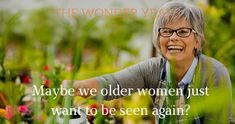 You are never too old to make a difference and influence others. Women over forty are proving again and again that innovation and imagination can flower all the way into our nineties. #TheWonderYears