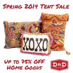Up to 75% OFF Home Goods and Gifts in our Spring 2014 Tent Sale!