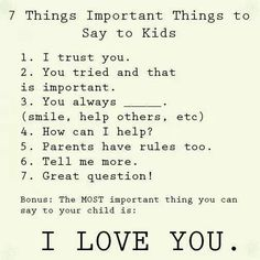 IMPORTANT THINGS TO SAY TO YOUR KIDS