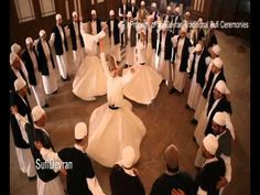 """Video of Sufi rituals including the whirling dance: """"Sufism is a discipline of remembering the divine within us""""Traditional Sufi Ceremonies Ensemble - Sufi Devran - YouTube"""