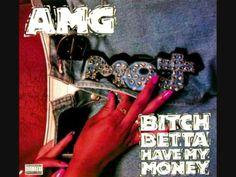 ▶ AMG - Bitch Betta Have My Money - YouTube