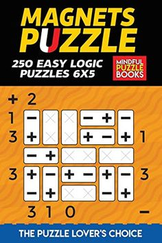 Magnets Puzzle: 250 Easy Logic Puzzles 6x5 Easy Logic Puzzles, Sudoku Puzzles, Crossword Puzzles, Puzzles For Kids, English Worksheets For Kids, Third Grade Science, Physics Classroom, Puzzle Books, Developmental Psychology