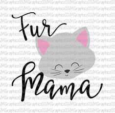 Fur Mama svg, eps, dxf, png, cricut or cameo, scan N cut, cut file, cat mama svg, cat lover svg, crazy cat lady svg, Fur mother svg, cat svg by JMGraphicsCO on Etsy