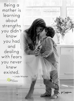 """Being a mother is learning about strengths you didn't know you had and dealing with fears you never knew existed."" Linda Wooten #militarywives www.OneMorePress.com"