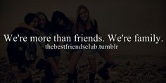 best friends, friendship, more than, we are, friends, family