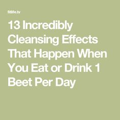 13 Incredibly Cleansing Effects That Happen When You Eat or Drink 1 Beet Per Day