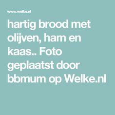 hartig brood met olijven, ham en kaas.. Foto geplaatst door bbmum op Welke.nl