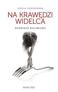 """""""Na krawędzi widelca"""" to książka, która może się stać ważna dla chorych na bulimię, anoreksję i zachowania wpływające destrukcyjnie na ich ciało i umysł. Może stać się pomocną furtką, wsparciem, kompendium wiedzy i ważnych informacji."""