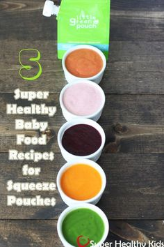 5 Super Healthy Recipes for Squeeze Pouches- can be Used for Older Kids (Freeze in the Pouch & Send in Lunch)