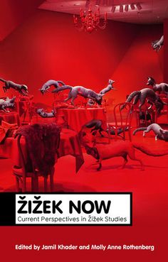 Book - Jamil Khader , Molly Anne Rothenberg - Zizek Now: Current Perspectives in Zizek Studies