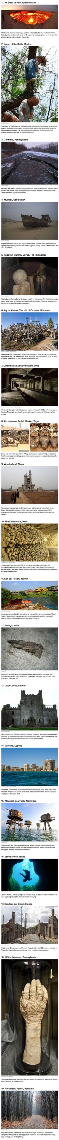 Here are some creepy locations from around the world that actually exist. I want to go to all of these places.