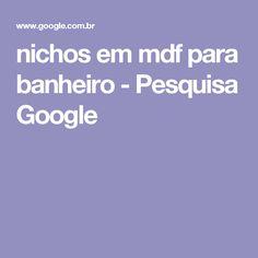 nichos em mdf para banheiro - Pesquisa Google