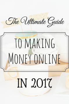 Ultimate Guide to Making Money Online 2017