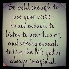 Bold.. Brave.. Strong.. Imagine!!