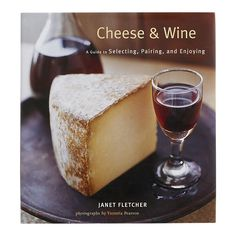 Cheese & Wine: A Guide to Selecting, Pairing, and Enjoying - This book offers a profile of 70 cheeses, from Spanish Mahon to dry Monterey Jack, and each includes wines that would pair well with them. It's simple, easy to use and informative.