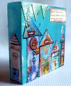 so pretty - Love these little houses! Cathy Michaels designs - glue separate painted house pieces onto wooden canvas - don't forget the sides! by sharene Mixed Media Artwork, Mixed Media Canvas, Mixed Media Collage, Collage Art, Altered Canvas, Altered Art, Mix Media, Mini Canvas Art, Ecole Art