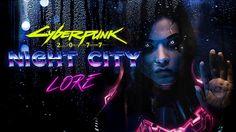 Cyberpunk 2077 Lore: Night City