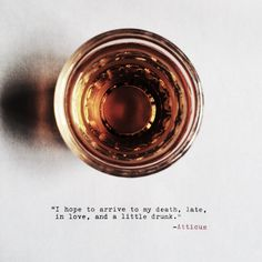 Words by Atticus Poetry Quotes, Me Quotes, Drunk Quotes, Poetry Poem, Cheeky Quotes, Quotes Pics, Whiskey Quotes, Cigar Quotes, Whiskey Girl
