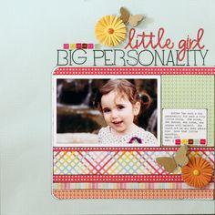 little girl, big personality, *pebbles inc* - Scrapbook.com