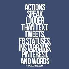 Image result for actions speak louder than words quotes