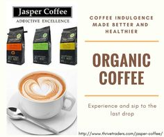 Better Beans. Better Coffee. Go Organic and Taste the Difference. Visit: http://www.thrivetraders.com/jasper-coffee/