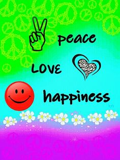 1000+ images about PEACE,LOVE AND HAPPINESS. on Pinterest ...
