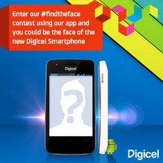 I just entered the Be the face of the latest smartphone! contest from Digicel Turks and Caicos.