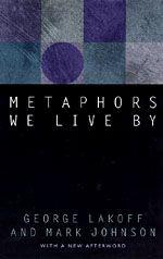 Metaphors We Live By, by George Lakoff