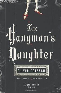 Historical murder mystery set in 1600's Bavaria (The Hangman's Daughter - Oliver Pötzsch) Jun 2014