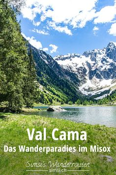 Val Cama - Das Wanderparadies im Misox Mountain High, Swiss Alps, Mother Earth, Trekking, The Neighbourhood, Travel Destinations, Hiking, The Incredibles, Outdoor