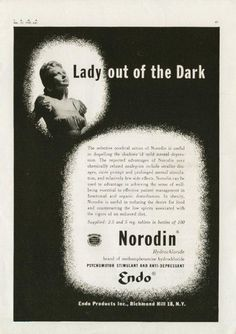 """Norodin:  Brand name for methamphetamine. """"The selective cerebral action of Norodin is useful in dispelling the shadows of mild mental depression.""""    Very Ad Noir"""