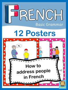 """To properly address someone in French can be easy with this set of 12 posters. They are great visual reminders when to use """"tu"""" and """"vous""""."""