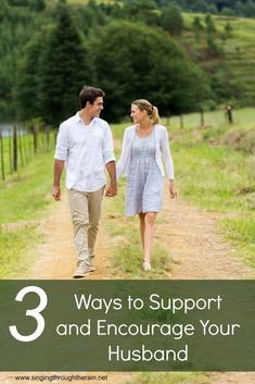 3 Ways to Support and Encourage Your Husband - Want to encourage and support your husband without nagging him? Check out these 3 incredible ways to encourage your husband!