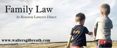 Houston Family Law Lawyers, Attorneys and Law Firms – Texas