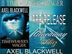 Tome Tender: Axel Blackwell's THE TIMEWEAVER'S WAGER WINNERS CI...